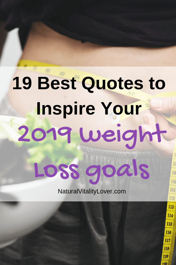 19 Incredibly Motivating Quotes To Kick Start Your 2019 Weight Loss